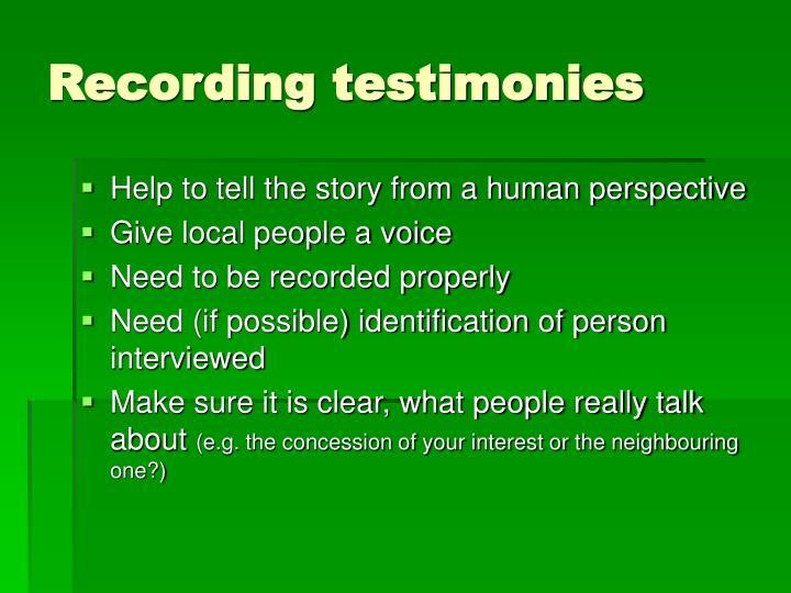 Recording testimonies
