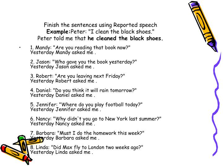 Finish the sentences using Reported speech