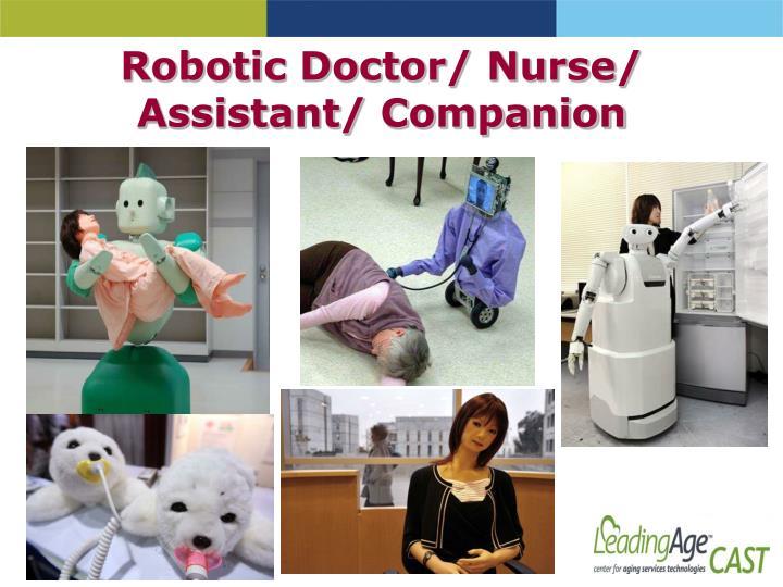 Robotic Doctor/ Nurse/  Assistant/ Companion