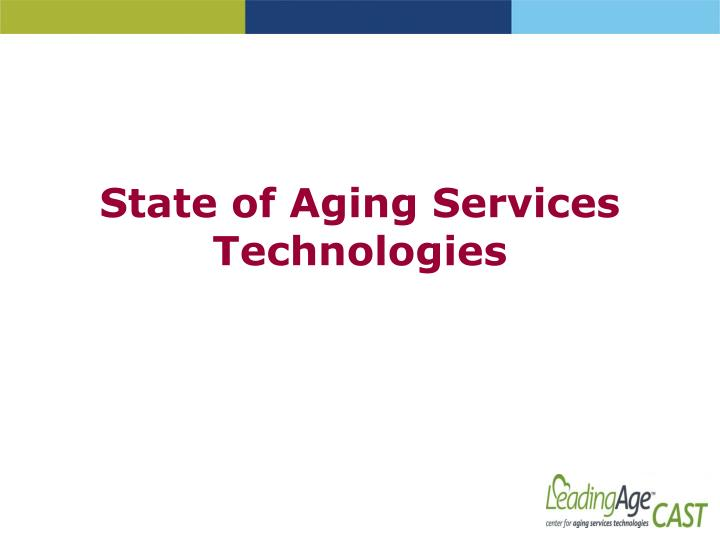State of Aging Services Technologies