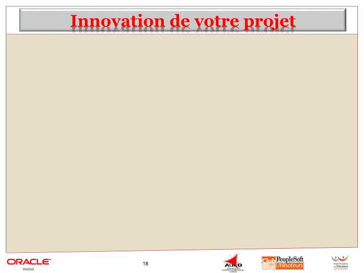 Innovation de votre projet
