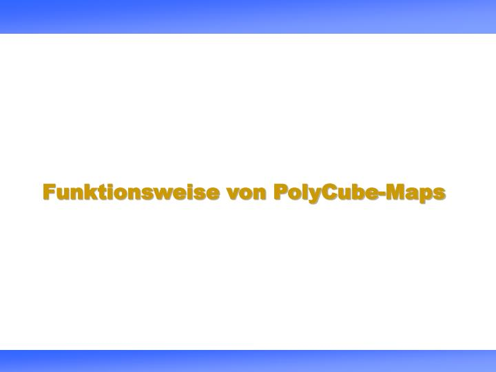 Funktionsweise von PolyCube-Maps