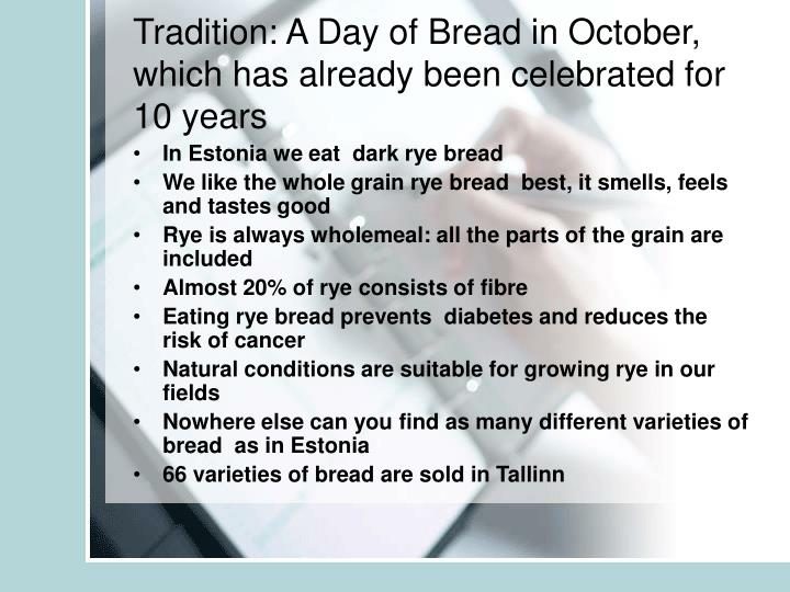 Tradition a day of bread in october which has already been celebrated for 10 years