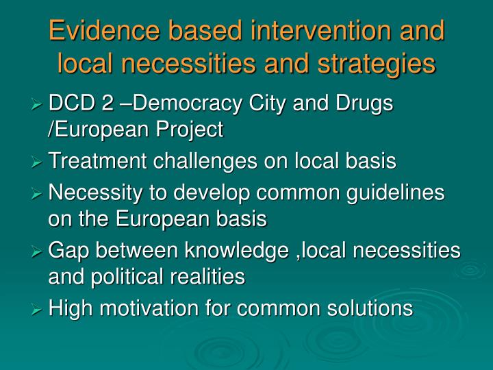 Evidence based intervention and local necessities and strategies