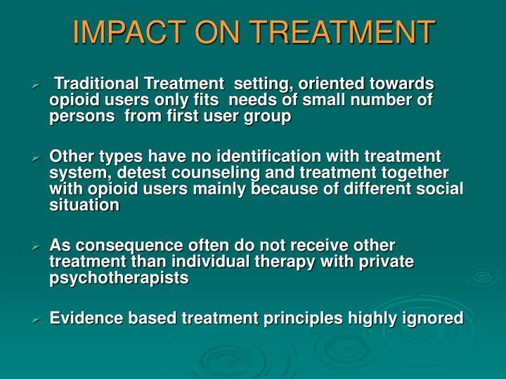 IMPACT ON TREATMENT