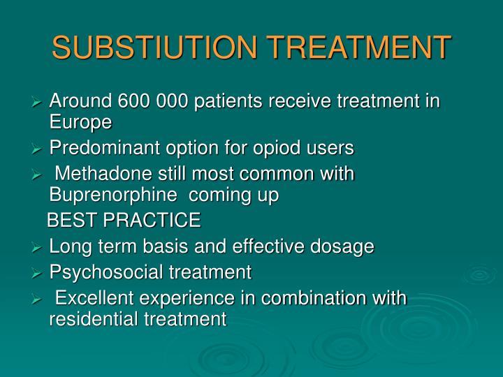 SUBSTIUTION TREATMENT