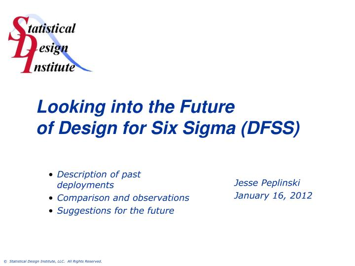 Ppt Looking Into The Future Of Design For Six Sigma Dfss