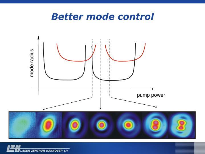 Better mode control