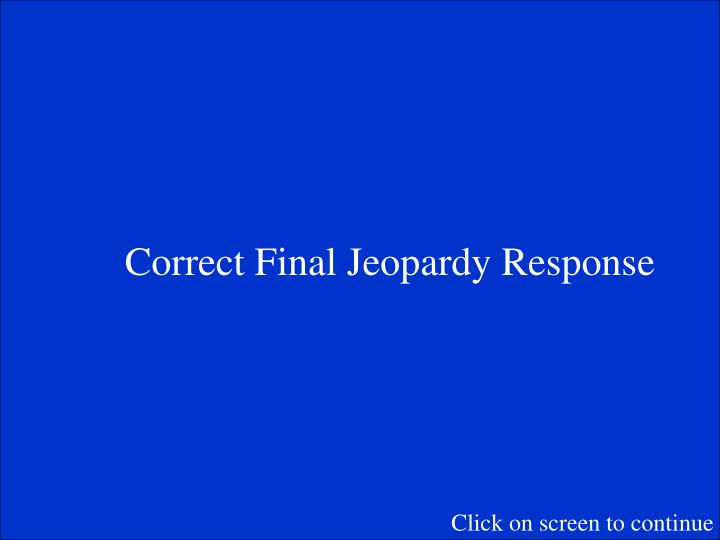 Correct Final Jeopardy Response