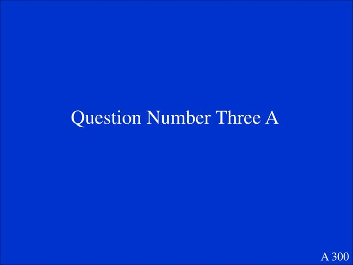 Question Number Three A