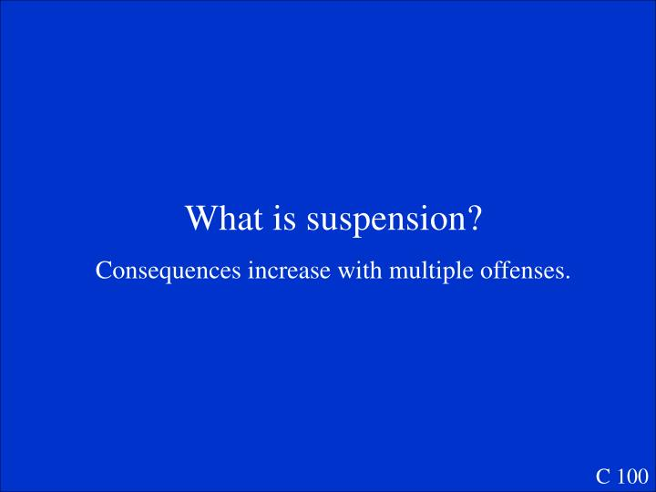 What is suspension?