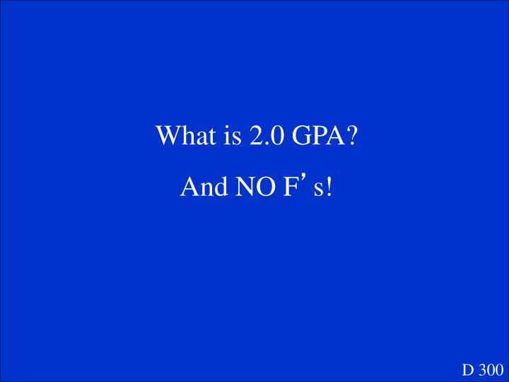 What is 2.0 GPA?