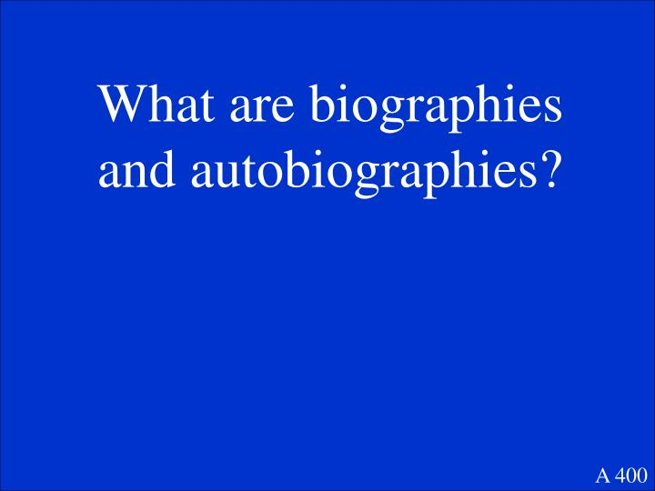 What are biographies and autobiographies?