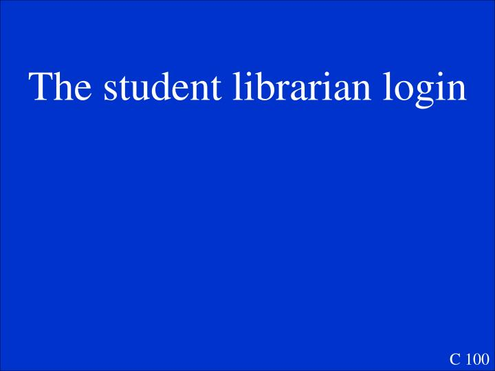 The student librarian login