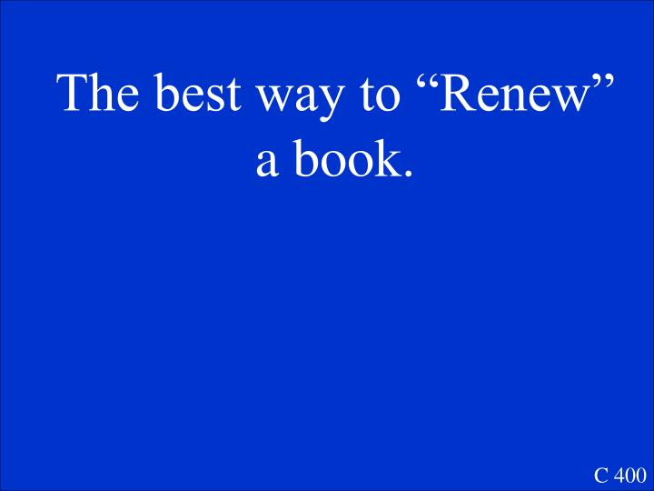 """The best way to """"Renew"""" a book."""