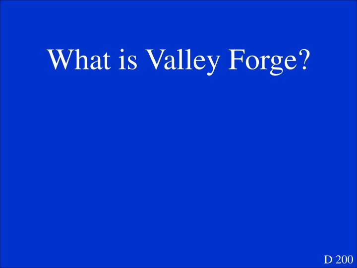 What is Valley Forge?