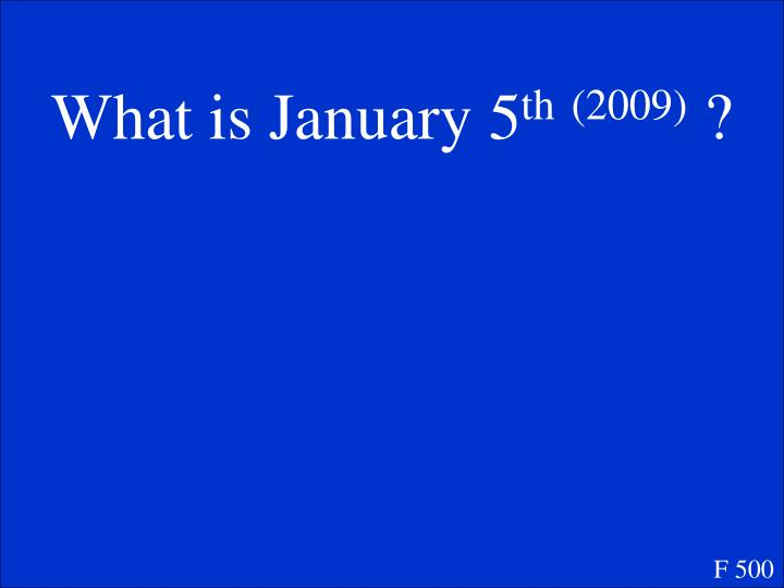 What is January 5