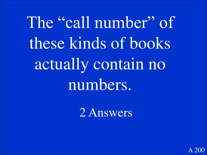"""The """"call number"""" of these kinds of books actually contain no numbers."""