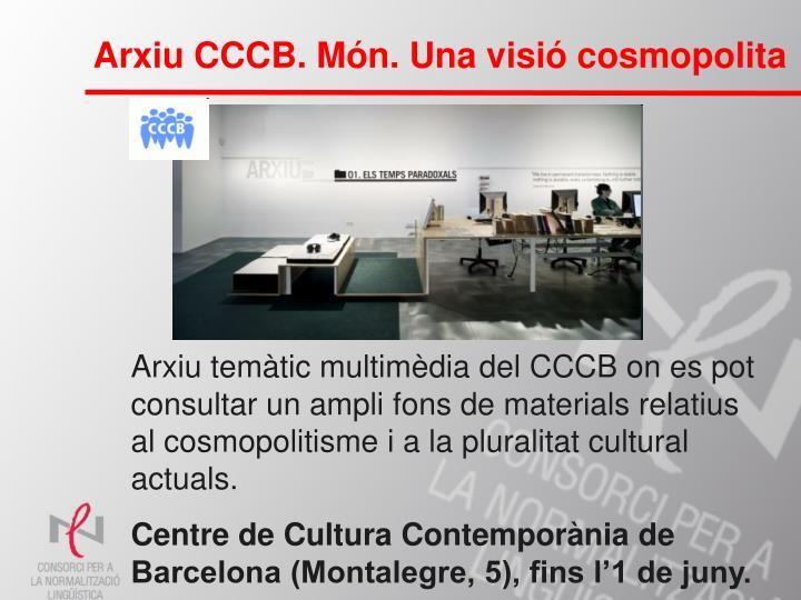 Arxiu CCCB. Món. Una visió cosmopolita