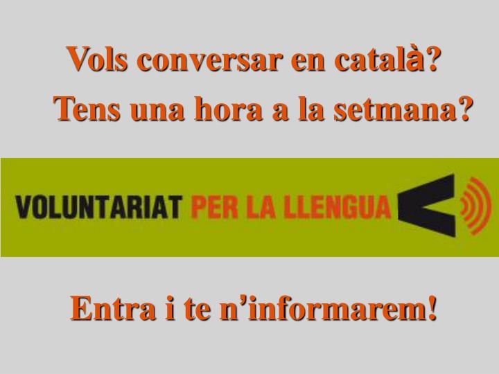 Vols conversar en catal