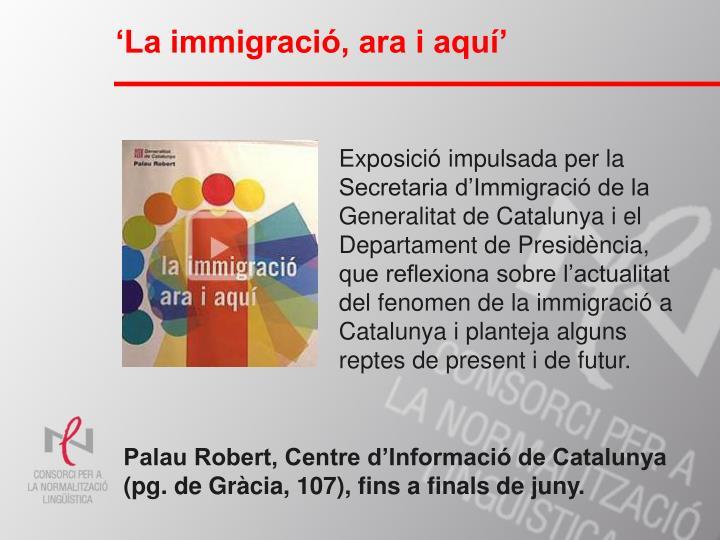 'La immigració, ara i aquí'