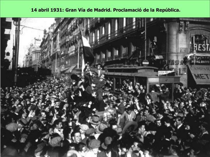 14 abril 1931: Gran Vía de Madrid. Proclamació de la República.