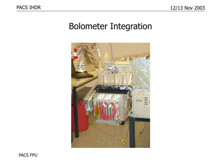 Bolometer Integration