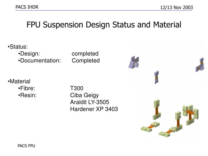 FPU Suspension Design Status and Material