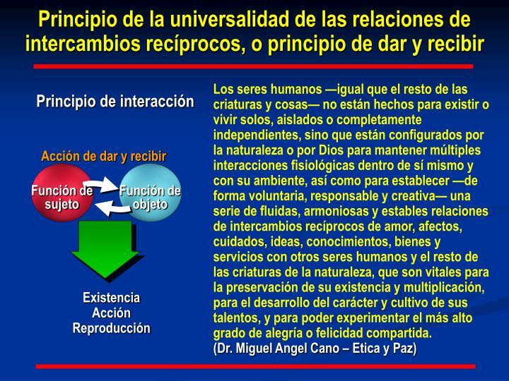 Principio de la universalidad de las relaciones de intercambios recíprocos, o principio de dar y recibir