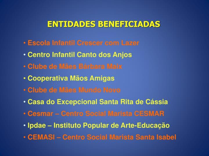 ENTIDADES BENEFICIADAS