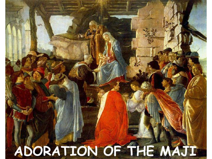 ADORATION OF THE MAJI