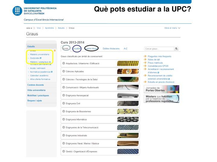Què pots estudiar a la UPC?