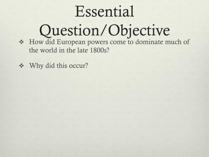 Essential Question/Objective