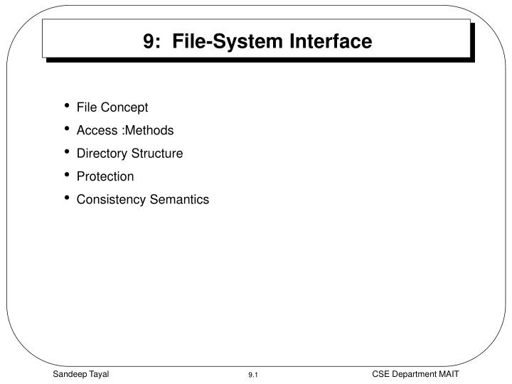 9 file system interface