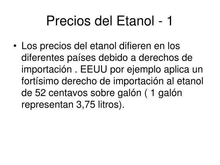 Precios del Etanol - 1