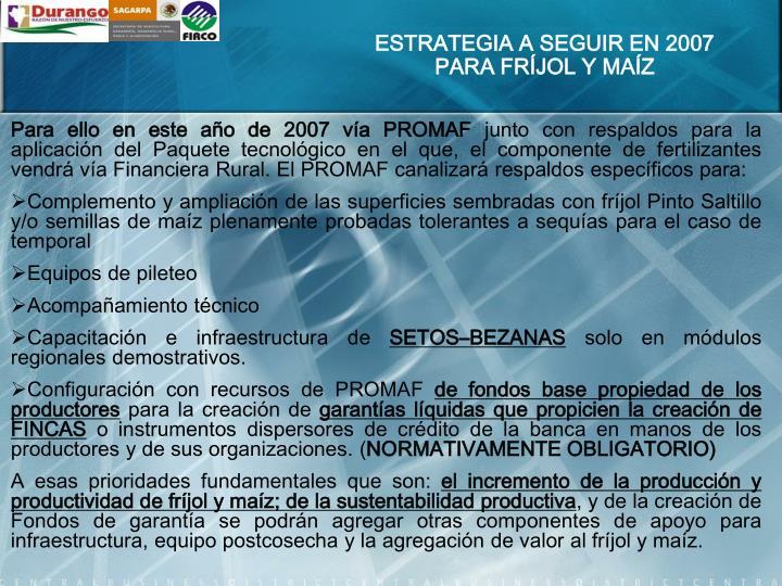 ESTRATEGIA A SEGUIR EN 2007 PARA FRÍJOL Y MAÍZ