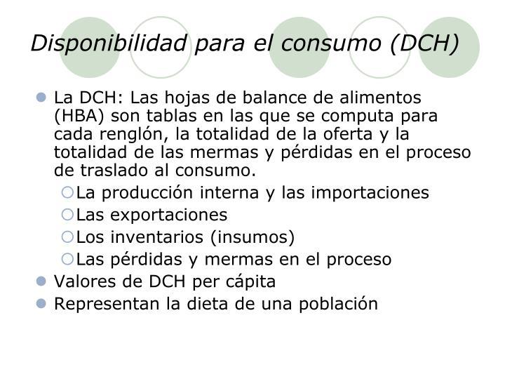 Disponibilidad para el consumo (DCH)