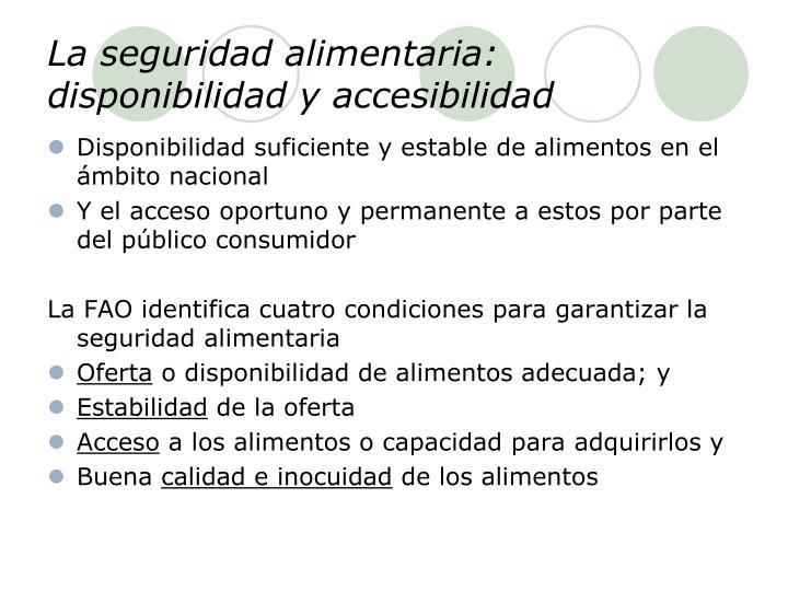 La seguridad alimentaria: disponibilidad y accesibilidad