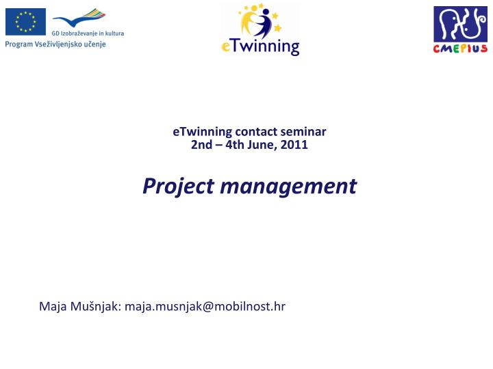 etwinning contac t seminar 2nd 4th june 2011 project management