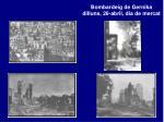 bombardeig de gernika dilluns 26 abril dia de mercat