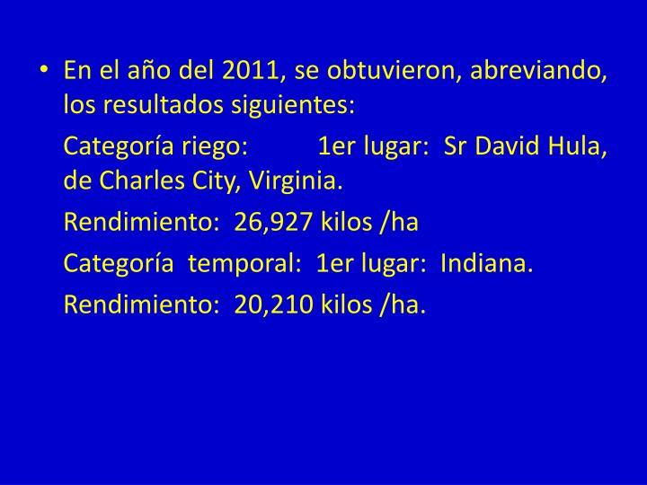 En el año del 2011, se obtuvieron, abreviando, los resultados siguientes: