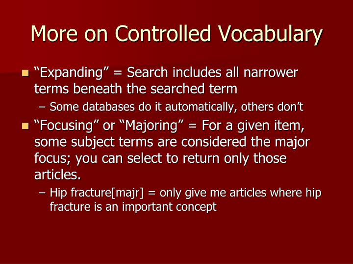 More on Controlled Vocabulary