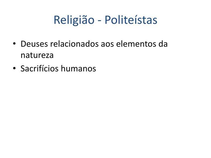 Religião - Politeístas