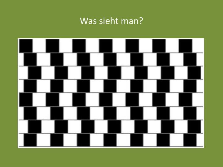 Was sieht man?