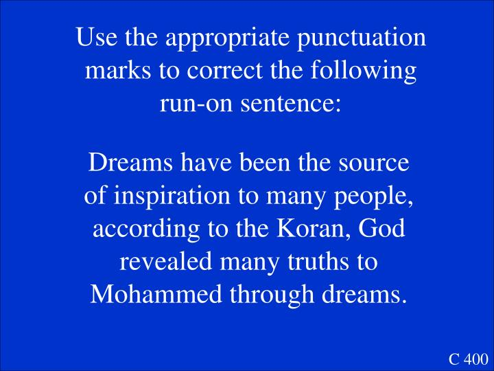 Use the appropriate punctuation marks to correct the following run-on sentence: