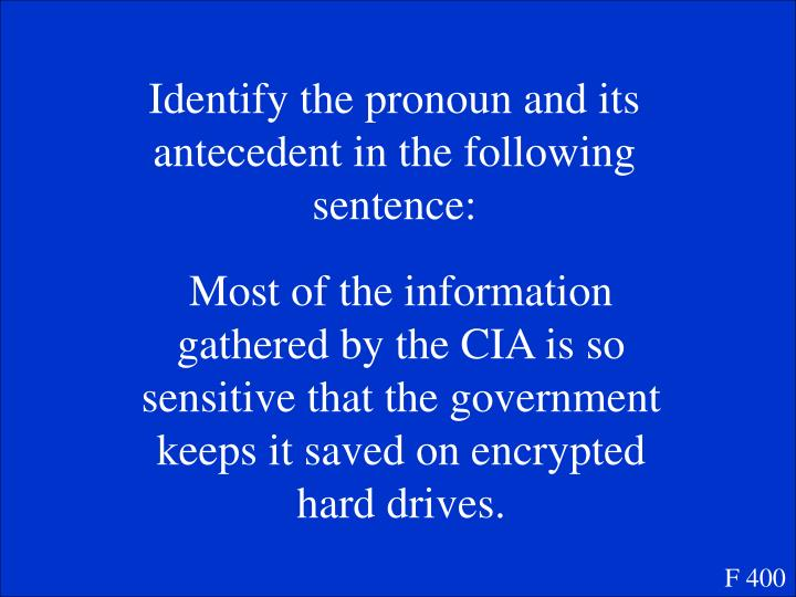 Identify the pronoun and its antecedent in the following sentence: