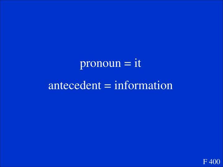 pronoun = it