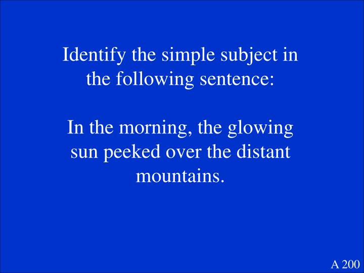 Identify the simple subject in the following sentence: