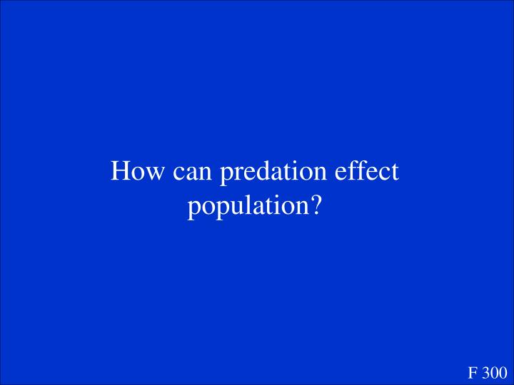 How can predation effect population?