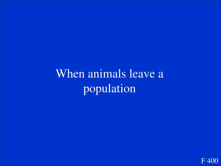 When animals leave a population
